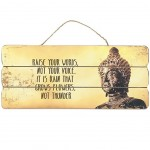 Hanging board Buddha quote - raise your words, not your voice