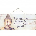 Hanging board Buddha quote - If you turn on a lamp for someone